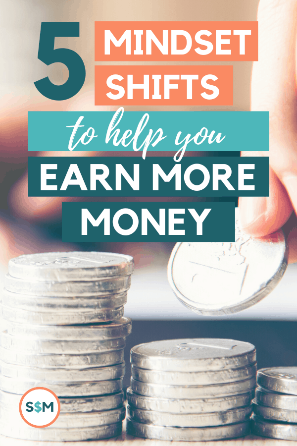 5 Mindset Shifts to Help You Earn More Money pin