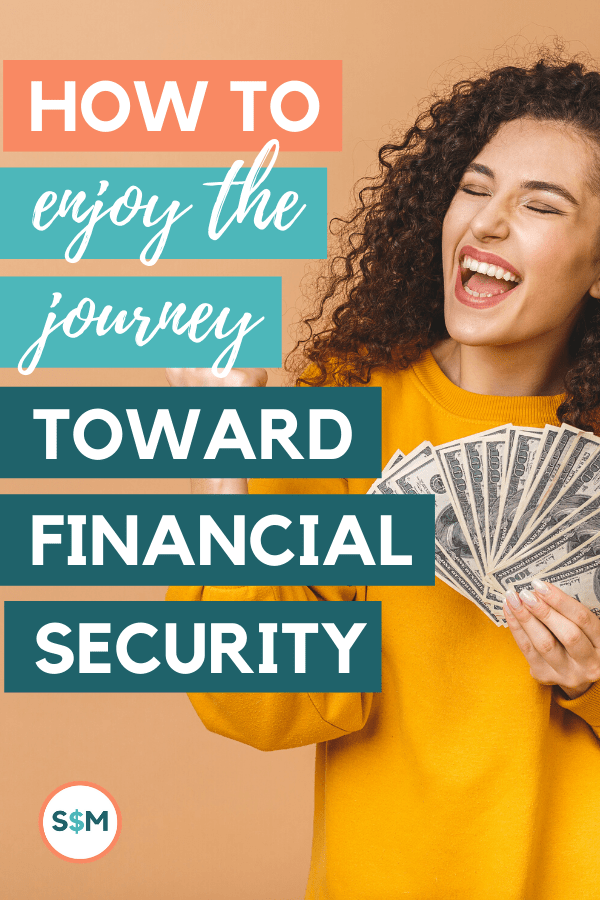 How to Enjoy the Journey Toward Financial Security pin
