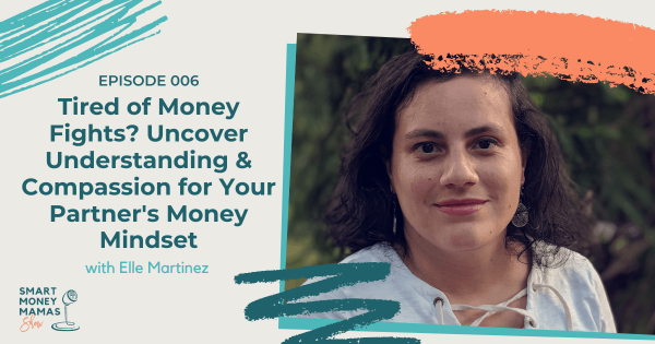 Elle Martinez - Tired of Money Fights? Uncover Understanding & Compassion for Your Partner's Money Mindset