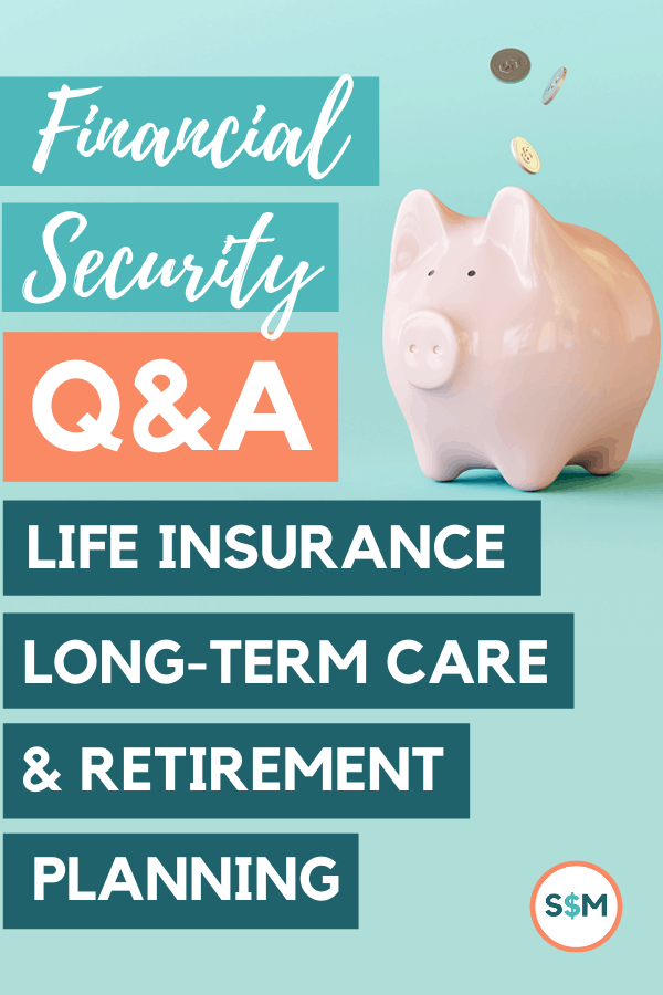 Financial Security Q&A: Life Insurance, Long-Term Care, & Retirement Planning pin