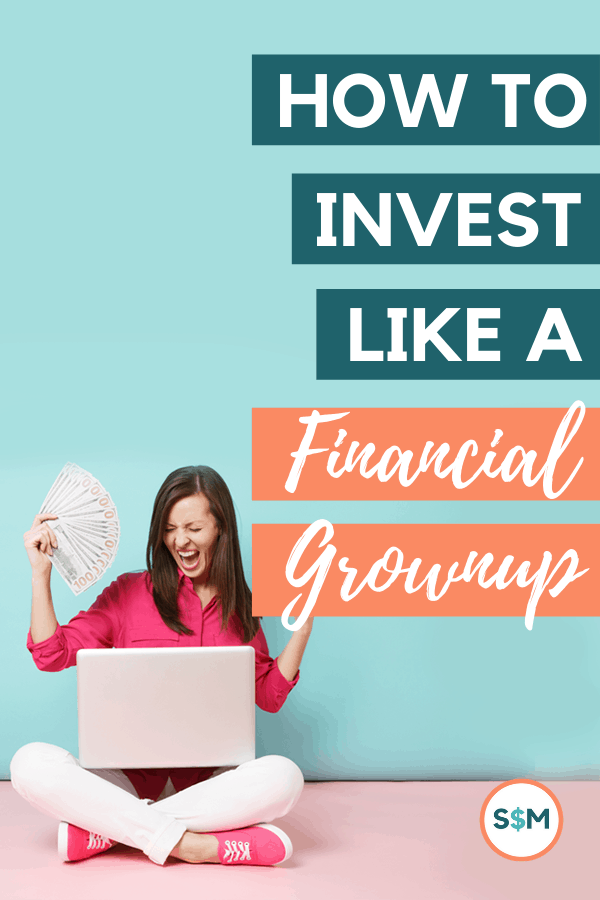 How to Invest Like a Financial Grownup pin