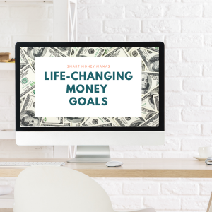 Life-Changing Money Goals - Sq