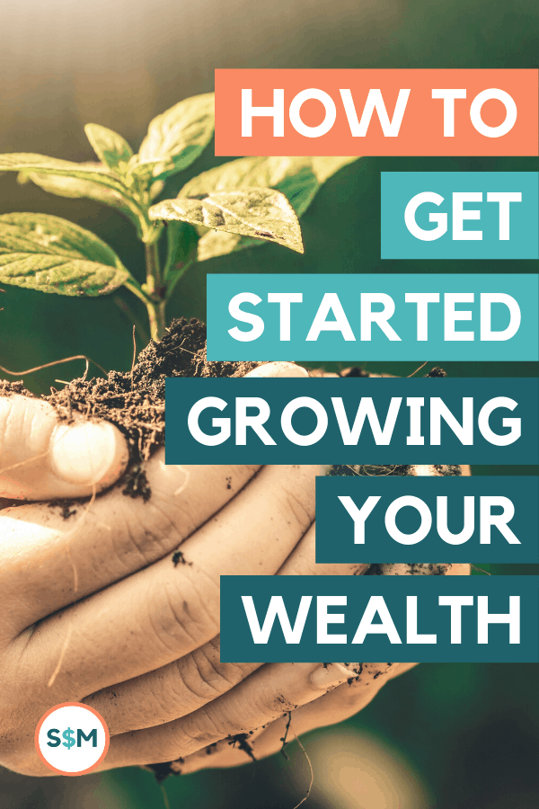 How to Get Started Growing Your Wealth pin