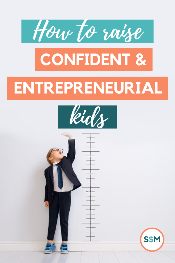 RaiseConfident&EntrepreneurialKids1