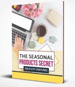 Seasonal Product Secrets
