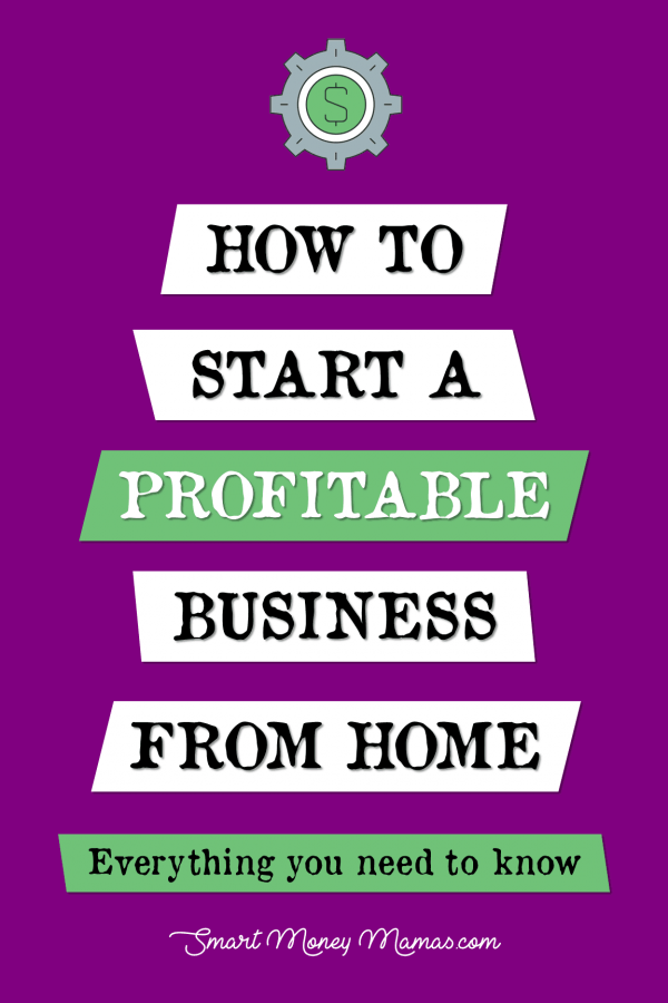 How to Start a Profitable Business From Home: Everything You Need to Know